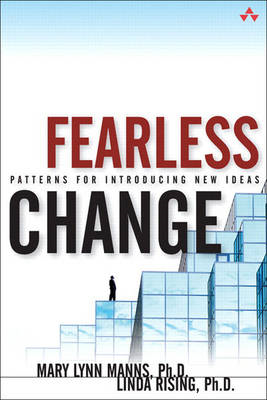 Fearless Change: Patterns for Introducing New Ideas (BOK)