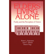 Elders Living Alone: Frailty and the Perception of Choice (BOK)