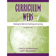 Curriculum Webs: Weaving the Web into Teaching and Learning (BOK)