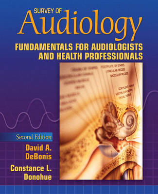 Survey of Audiology: Fundamentals for Audiologists and Health Professionals (BOK)