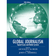 Global Journalism: Topical Issues and Media Systems (BOK)