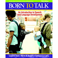 Born to Talk: An Introduction to Speech and Language Development (BOK)