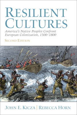 Resilient Cultures: America's Native Peoples Confront European Colonization 1500-1800 (BOK)