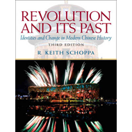Revolution and Its Past: Identities and Change in Modern Chinese History (BOK)