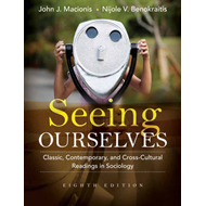 Seeing Ourselves: Classic, Contemporary, and Cross-Cultural Readings in Sociology (BOK)