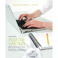 Feature Writing: The Pursuit of Excellence (BOK)