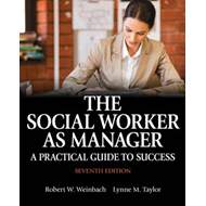 The Social Worker as Manager: A Practical Guide to Success (BOK)