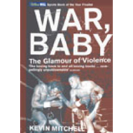 War, Baby: The Glamour of Violence (BOK)