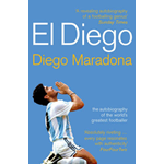 El Diego: The Autobiography of the World's Greatest Footballer (BOK)