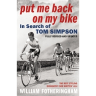 Put Me Back on My Bike: In Search of Tom Simpson (BOK)