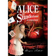 Alice in Sunderland: An Entertainment (BOK)