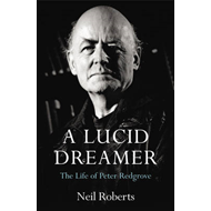 A Lucid Dreamer: The Life of Peter Redgrove (BOK)