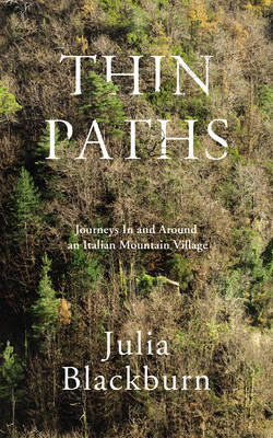 Thin Paths: Journeys in and Around an Italian Mountain Village (BOK)