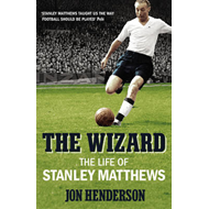 The Wizard: The Life of Stanley Matthews (BOK)