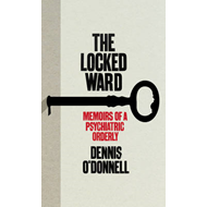 The Locked Ward: Memoirs of a Psychiatric Orderly (BOK)