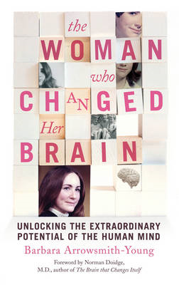 The Woman Who Changed Her Brain: Unlocking the Extraordinary Potential of the Human Mind (BOK)