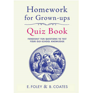 Homework for Grown-ups Quiz Book: Fiendishly Fun Questions to Test Your Old-school Knowledge (BOK)