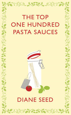 Top One Hundred Pasta Sauces (BOK)