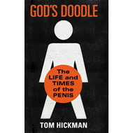 God's Doodle: The Life and Times of the Penis (BOK)