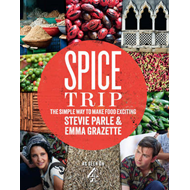 Spice Trip: The Simple Way to Make Food Exciting (BOK)