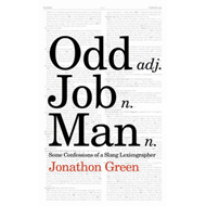 Odd Job Man: Some Confessions of a Slang Lexicographer (BOK)