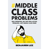 Middle Class Problems (BOK)
