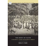 The Body of Faith: A Biological History of Religion in America (BOK)