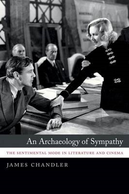 An Archaeology of Sympathy: The Sentimental Mode in Literature and Cinema (BOK)