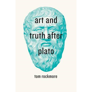 Art and Truth After Plato (BOK)