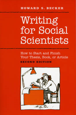 Writing for Social Scientists: How to Start and Finish Your Thesis, Book, or Article (BOK)