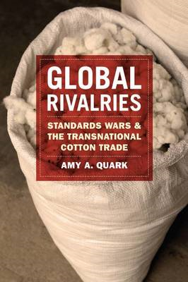 Global Rivalries: Standards Wars and the Transnational Cotton Trade (BOK)