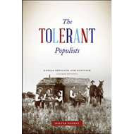 The Tolerant Populists: Kansas Populism and Nativism (BOK)