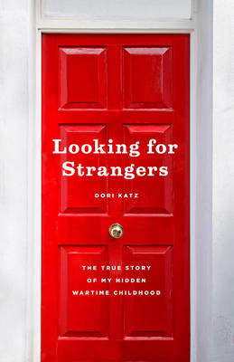 Looking for Strangers: The True Story of My Hidden Wartime Childhood (BOK)