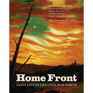 Home Front: Daily Life in the Civil War North (BOK)