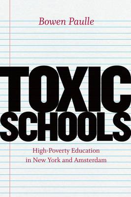 Toxic Schools: High-poverty Education in New York and Amsterdam (BOK)