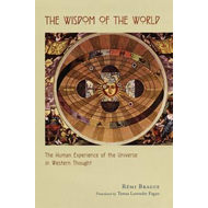 The Wisdom of the World: The Human Experience of the Universe in Western Thought (BOK)
