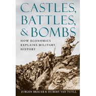 Castles, Battles, and Bombs: How Economics Explains Military History (BOK)