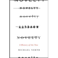 Novelty: A History of the New (BOK)