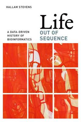 Life Out of Sequence: A Data-driven History of Bioinformatics (BOK)