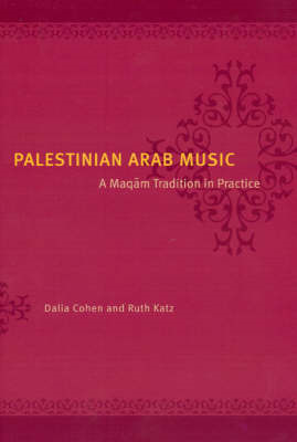 Palestinian Arab Music: A Maqam Tradition in Practice (BOK)