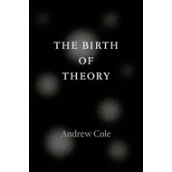The Birth of Theory (BOK)