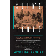 Slim's Table: Race, Respectability and Masculinity (BOK)