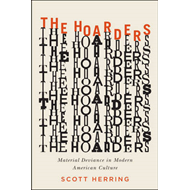 The Hoarders: Material Deviance in Modern American Culture (BOK)