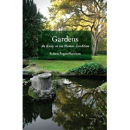 Gardens: An Essay on the Human Condition (BOK)