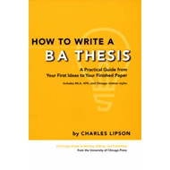 How to Write a BA Thesis: A Practical Guide from Your First Ideas to Your Finished Paper (BOK)