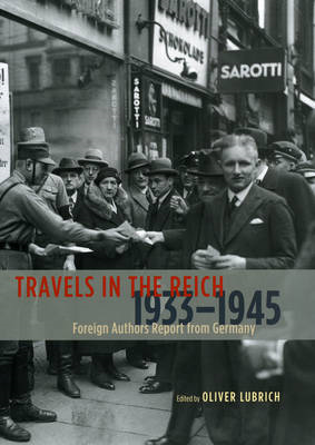 Travels in the Reich, 1933-1945: Foreign Authors Report from Germany (BOK)
