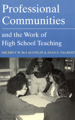 Professional Communities and the Work of High School Teaching (BOK)