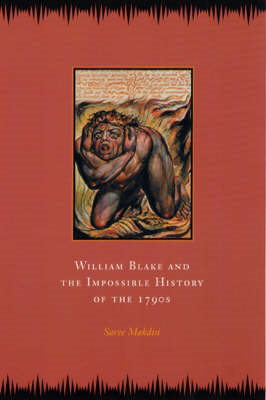 William Blake and the Impossible History of the 1790s (BOK)