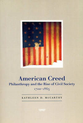 American Creed: Philanthropy and the Rise of Civil Society, 1700-1865 (BOK)