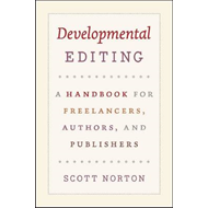 Developmental Editing: A Handbook for Freelancers, Authors, and Publishers (BOK)